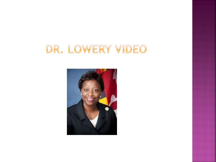 Dr. Lowery Video