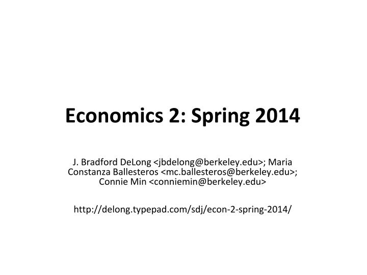 PPT - Economics 2: Spring 2014 PowerPoint Presentation - ID
