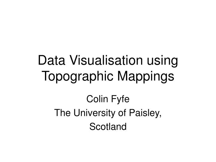data visualisation using topographic mappings n.