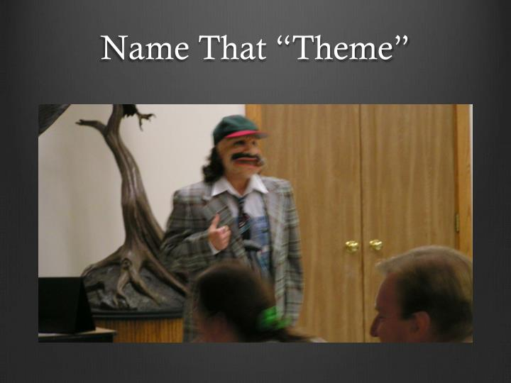 "Name That ""Theme"""