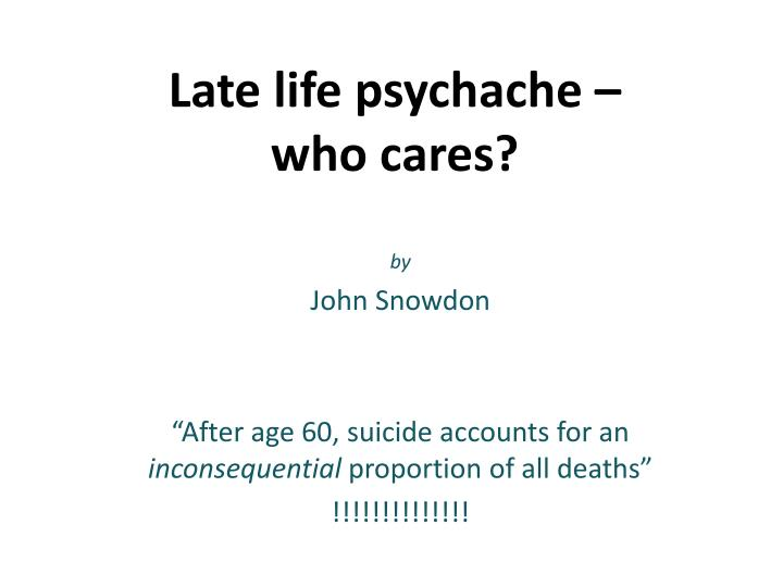 late life psychache who cares n.