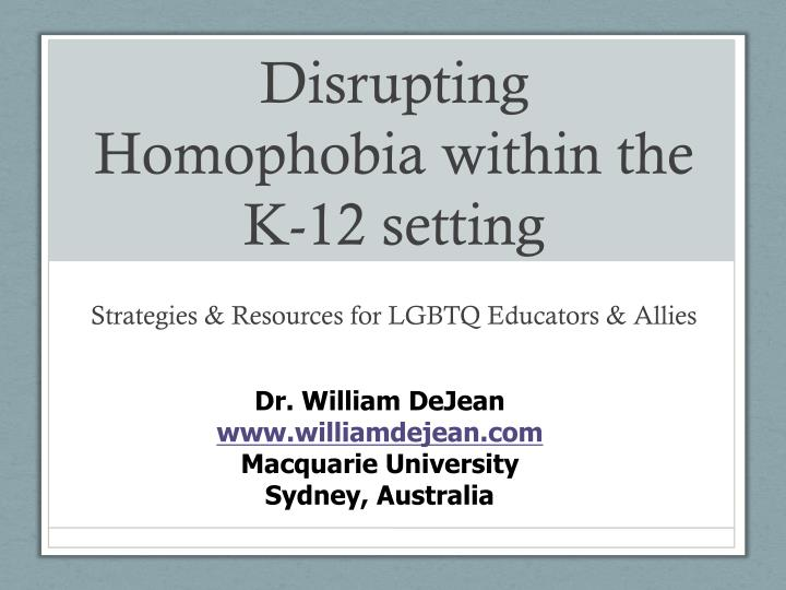 Disrupting homophobia within the k 12 setting