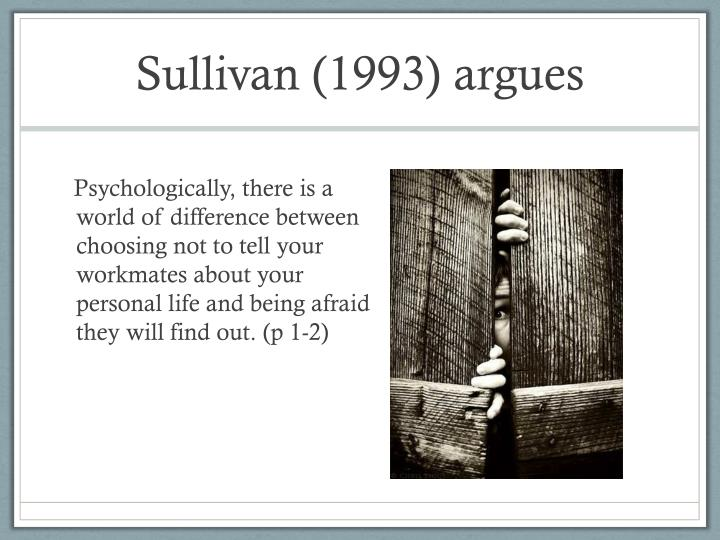 Sullivan (1993) argues