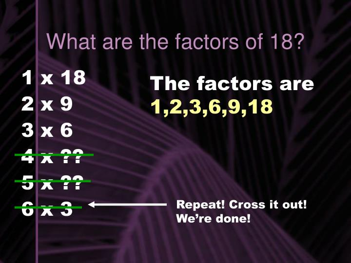 What are the factors of 18?