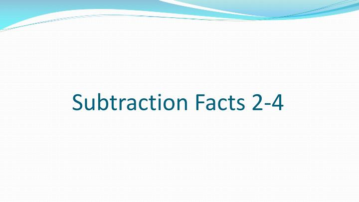 subtraction facts 2 4