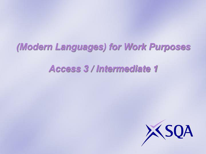 Modern languages for work purposes access 3 intermediate 1
