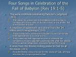 four songs in celebration of the fall of babylon rev 19 1 51
