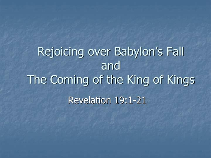 rejoicing over babylon s fall and the coming of the king of kings n.