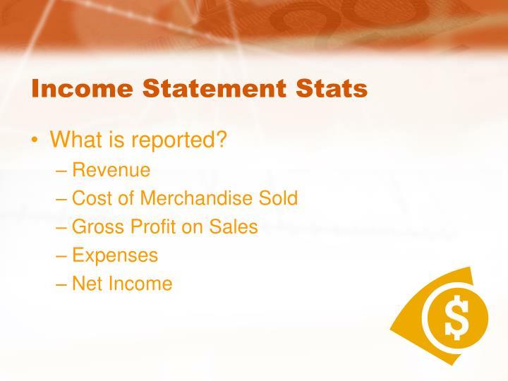 Income Statement Stats