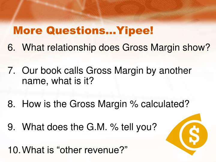 More Questions…Yipee!