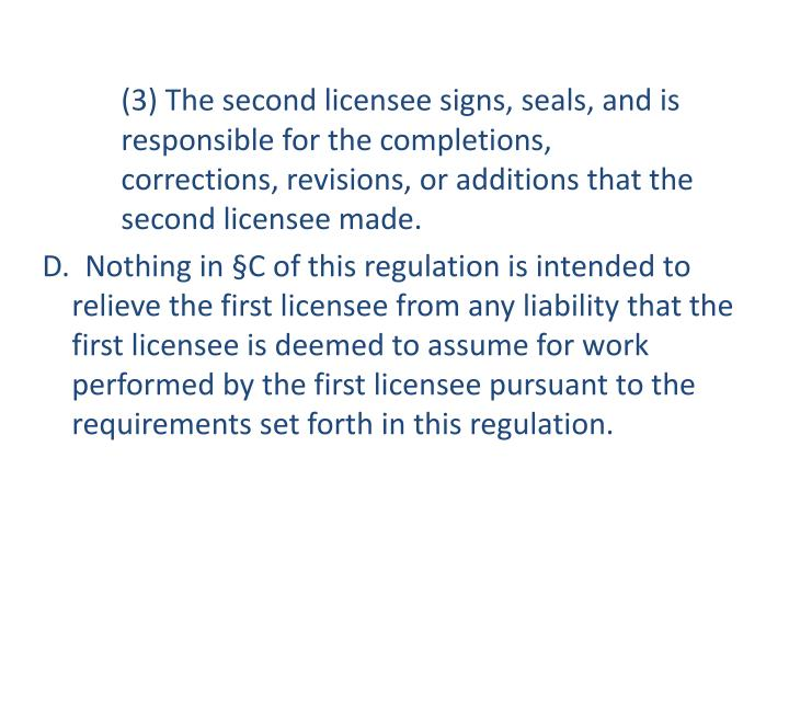 (3) The second licensee signs, seals, and is 	responsible for the completions, 	corrections, revisions, or additions that the 	second licensee made.