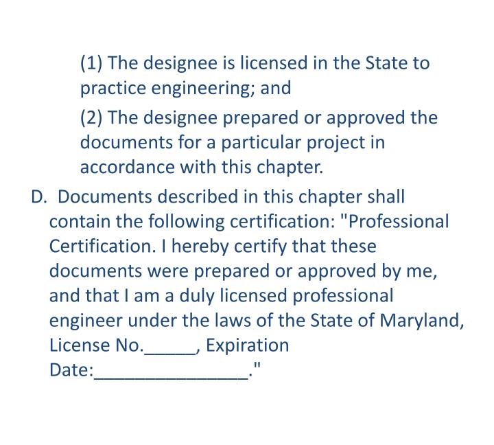 (1) The designee is licensed in the State to 	practice engineering; and