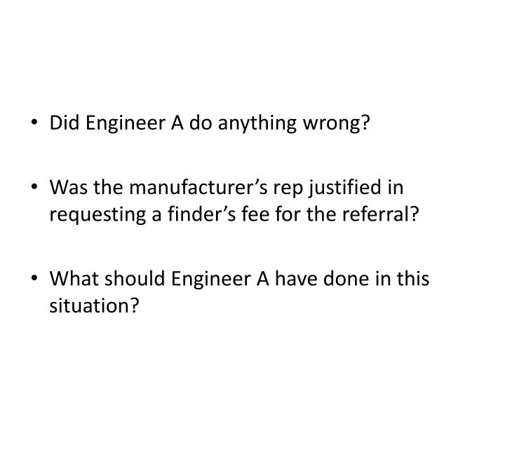 Did Engineer A do anything wrong?