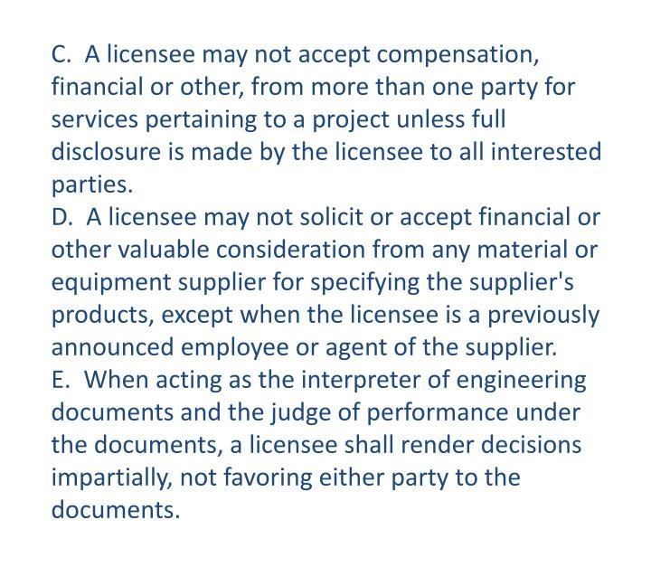 C.  A licensee may not accept compensation, financial or other, from more than one party for services pertaining to a project unless full disclosure is made by the licensee to all interested parties.