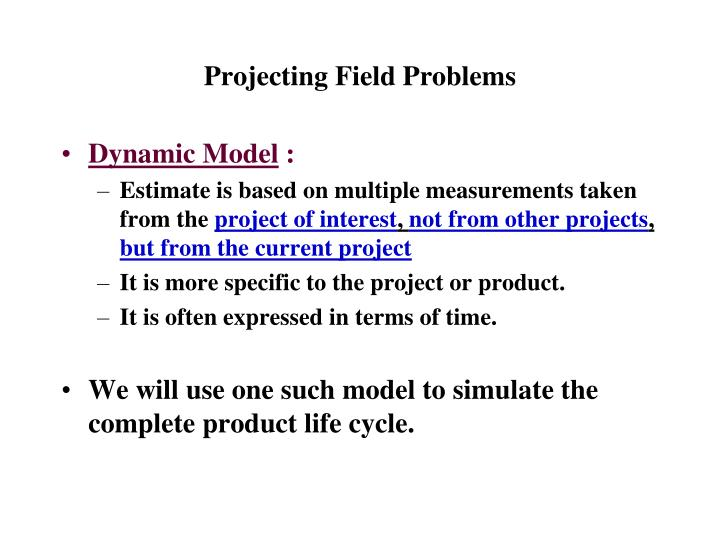 Projecting field problems1