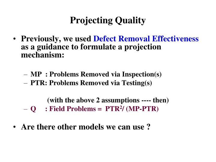 Projecting quality
