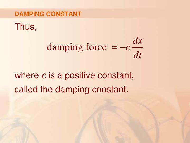 DAMPING CONSTANT