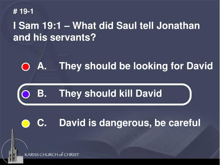A. They should be looking for David