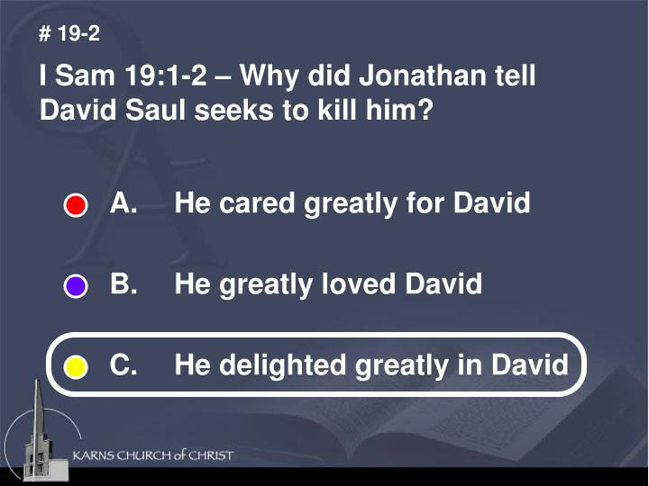 A. He cared greatly for David