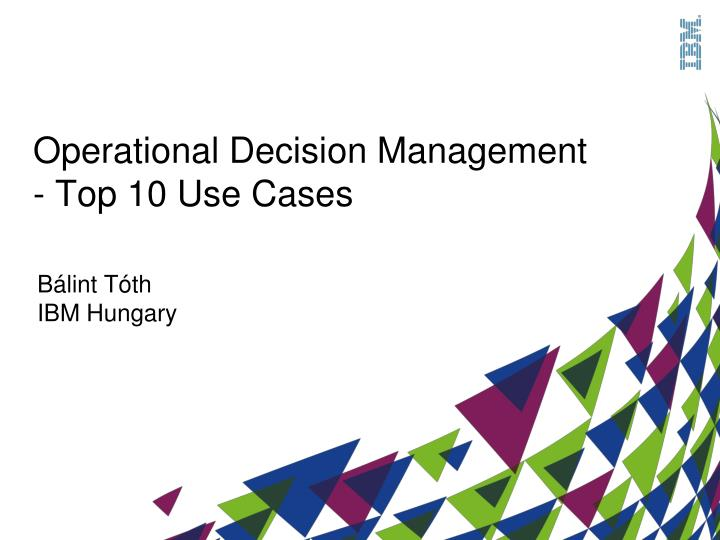 operational decision management top 10 use cases n.
