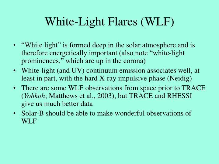 White light flares wlf