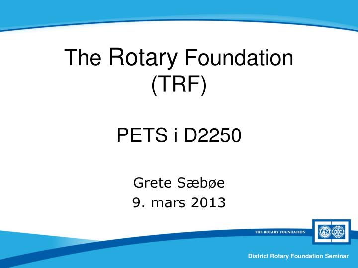 the rotary foundation trf pets i d2250 n.