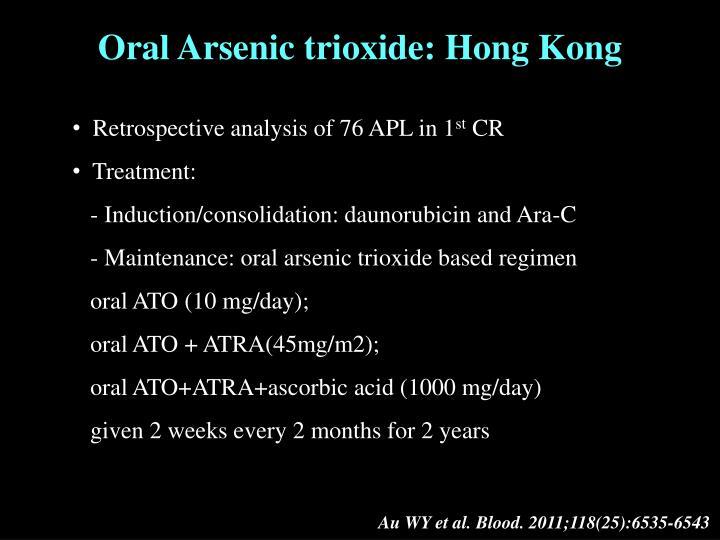 Oral Arsenic trioxide: Hong Kong
