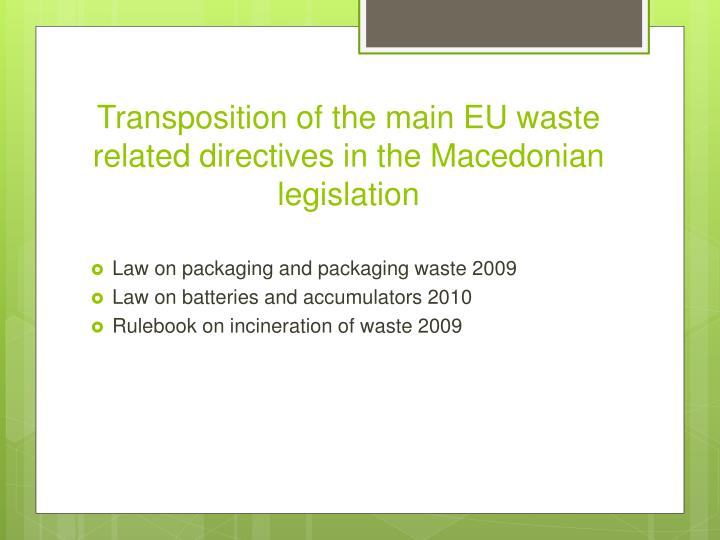 Transposition of the main EU waste related directives in the Macedonian legislation