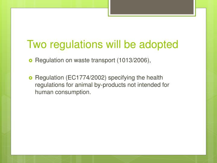 Two regulations will be adopted