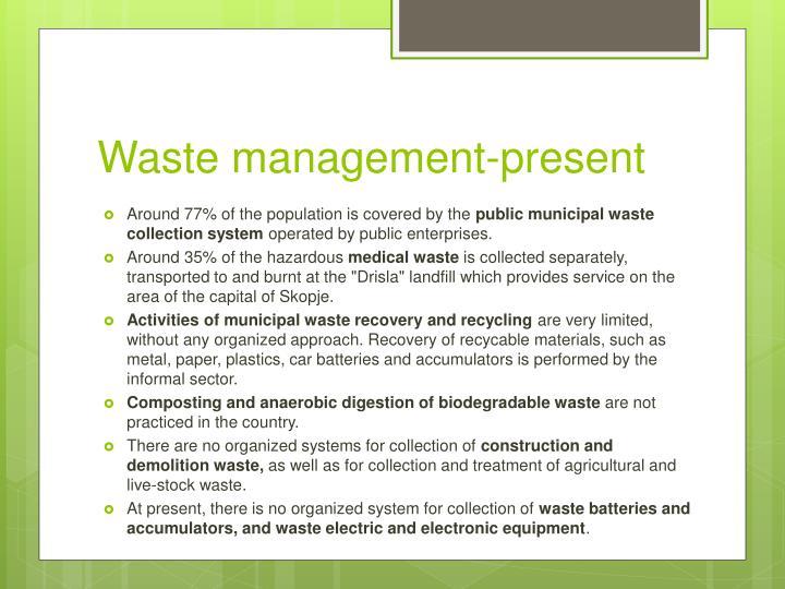 Waste management-present