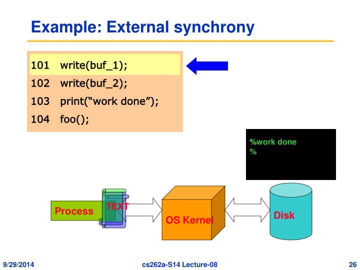 Example: External synchrony