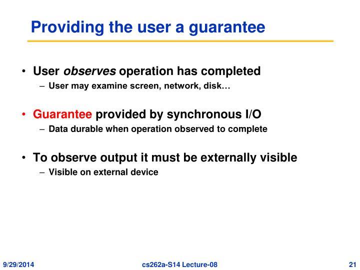 Providing the user a guarantee