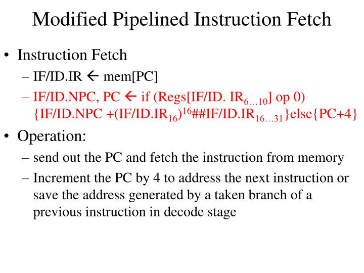 Modified Pipelined Instruction Fetch