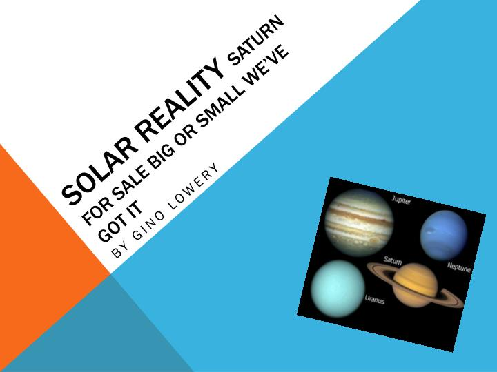 Solar reality saturn for sale big or small we ve got it