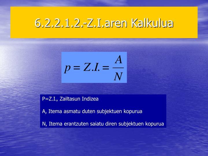 6.2.2.1.2.-Z.I.aren Kalkulua
