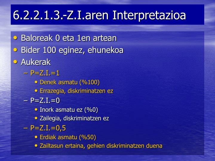 6.2.2.1.3.-Z.I.aren Interpretazioa