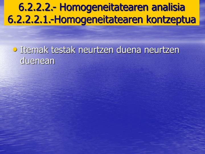 6.2.2.2.- Homogeneitatearen analisia