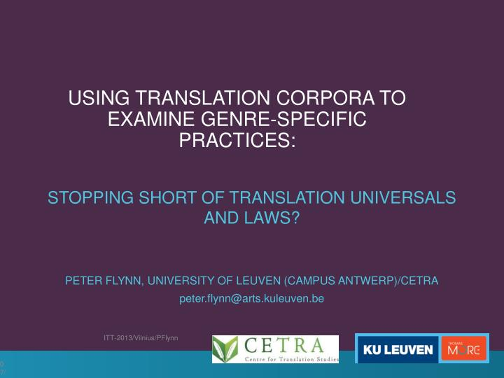 using translation corpora to examine genre specific practices n.