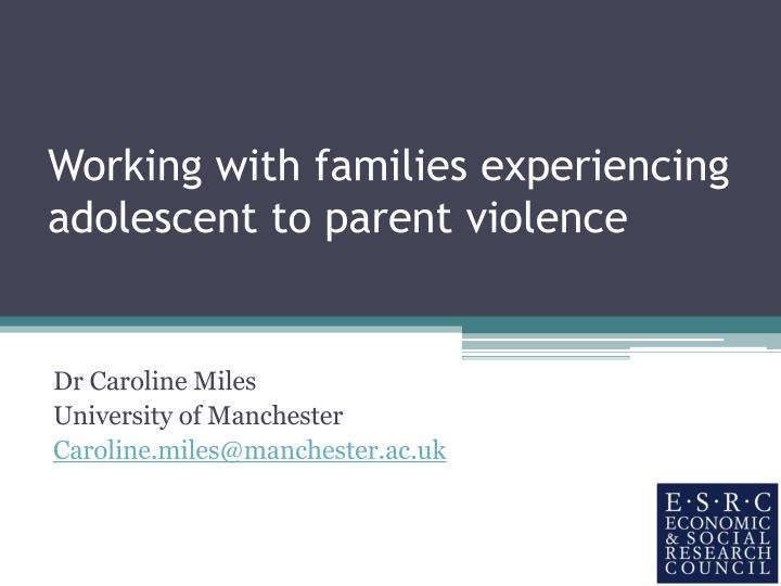 working with families experiencing adolescent to parent violence n.