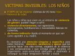 victimas invisibles los ni os