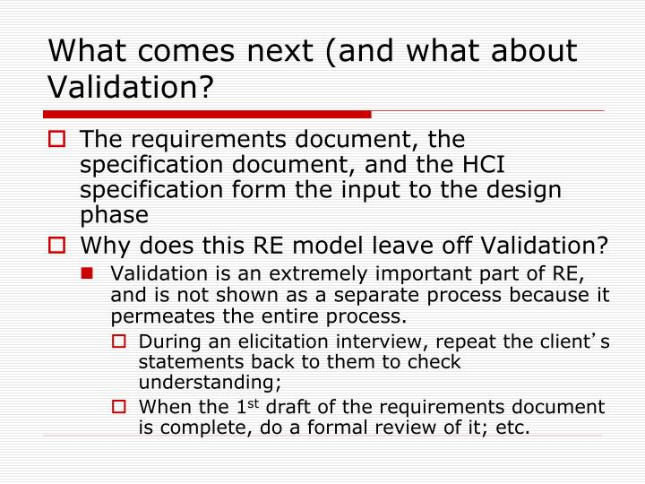 What comes next (and what about Validation?