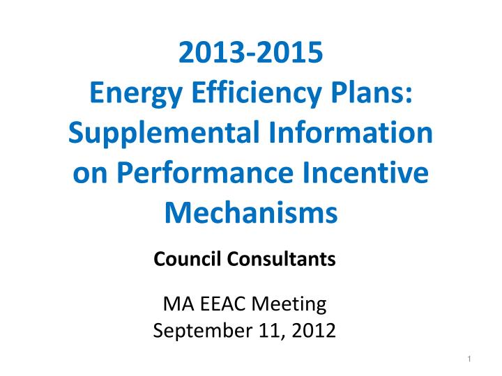 2013 2015 energy efficiency plans supplemental information on performance incentive mechanisms
