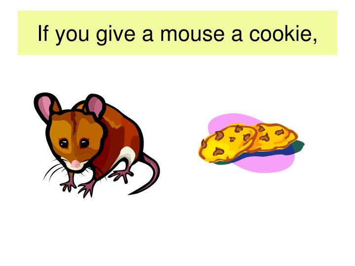 if you give a mouse a cookie craft ppt if you give a mouse a cookie powerpoint presentation 8213