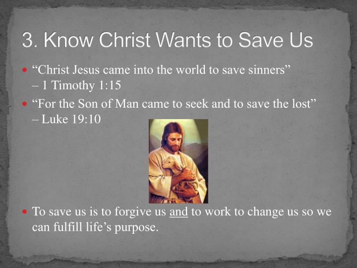3. Know Christ Wants to Save Us