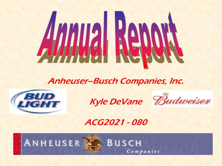 an analysis of the history of anheuser busch Anheuser-busch brand is studied in terms of its swot analysis, competitors segmentation, targeting and positining(stp) have.