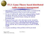 t5 3 game theory based distributed radio resource management1