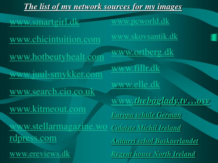 The list of my network sources for my images