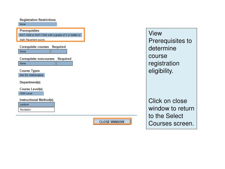 View Prerequisites to determine course registration eligibility.