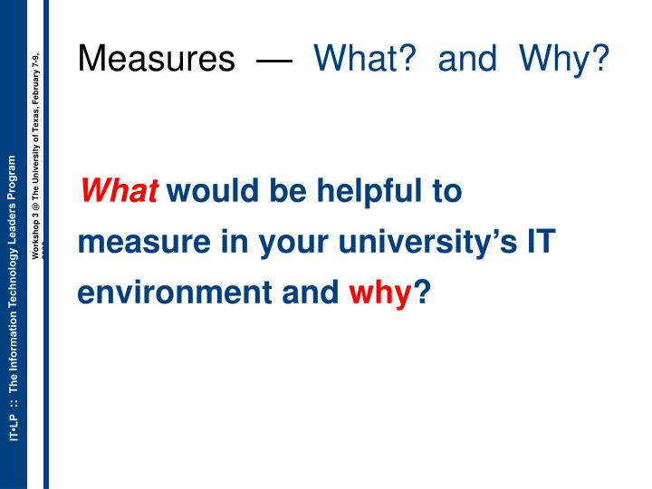Measures what and why