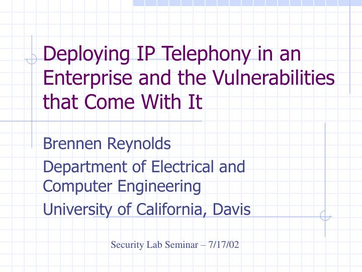 Deploying ip telephony in an enterprise and the vulnerabilities that come with it